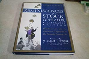 REMINISCENCES OF A STOCK OPERATOR Illustrated Edition: Edwin Lefevre