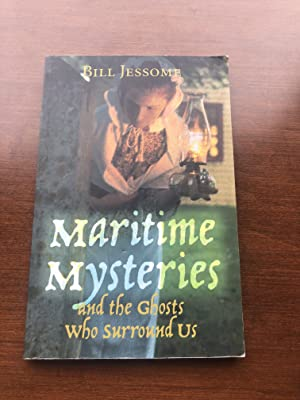 Maritime Mysteries and the Ghosts Who Surround Us