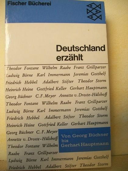Deutschland erzählt : von Büchner bis Hauptmann: Wiese, Benno von