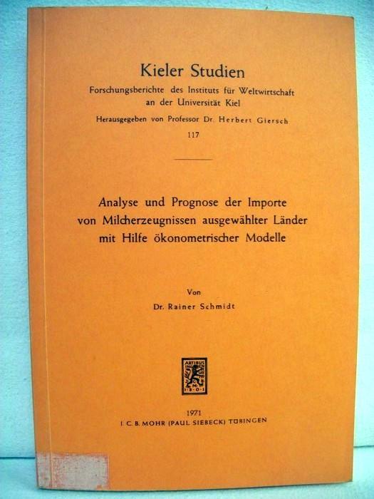 Analyse und Prognose der Importe von Milcherzeugnissen: Schmidt, Rainer: