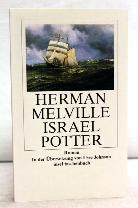 Israel Potter. Seine fünfzig Jahre im Exil. Aus dem Amerikan. von Uwe Johnson. Insel-Taschenbuch ; 2836 - Melville, Herman