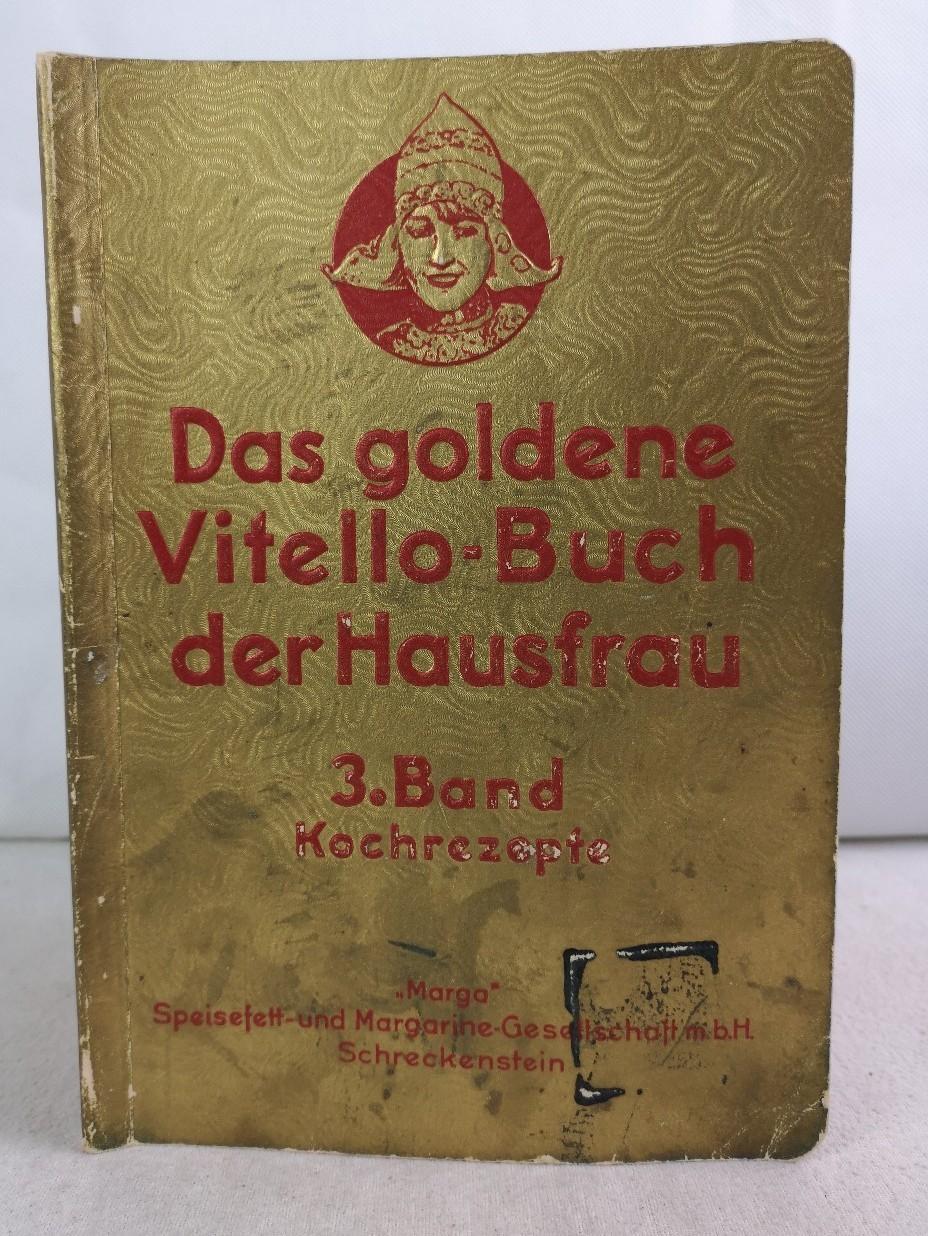 Das goldene Vitello-Buch der Hausfrau. 3. Band.: div.:
