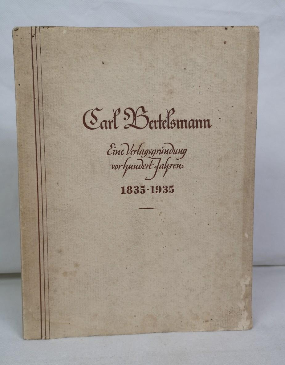 Carl Bertelsmann. Ein Bild seines Lebens. Eine: H. Mohn: