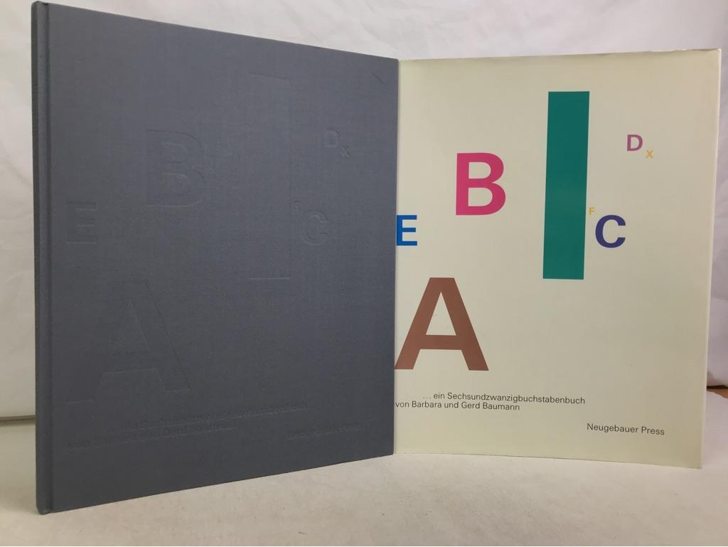 ABC . ein Sechsundzwanzigbuchstabenbuch. von Barbara u.: Baumann, Barbara und