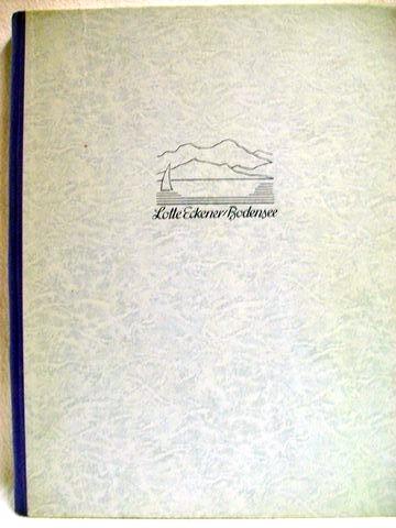 Bodensee Landschaft u. Kunst ; Neue Folge: Eckener, Lotte: