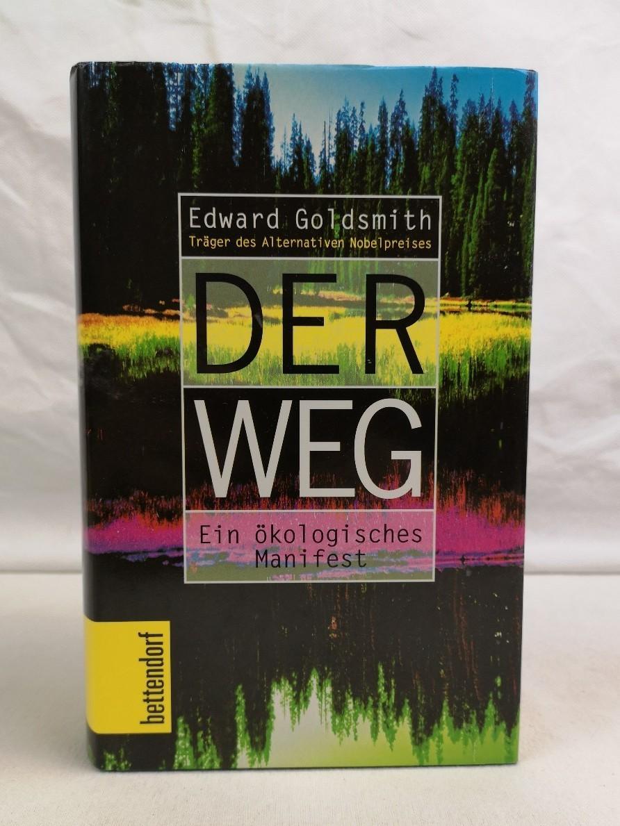 Der Weg. Ein ökologisches Manifest. Aus dem Englischen von Holger Böhm - Goldsmith, Edward