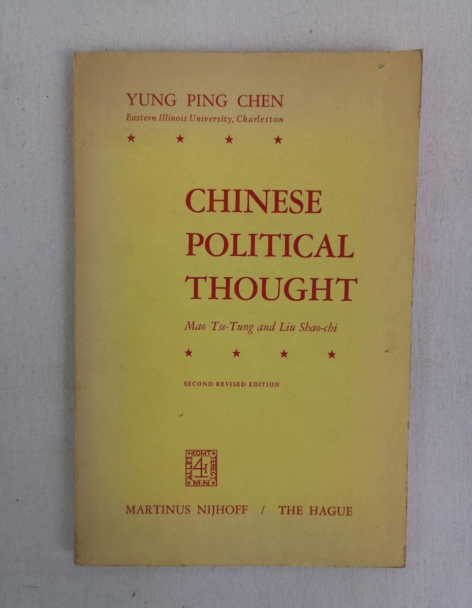Chinese Political thought. Mao Tse-tung and Liu Shao-chi. - Chen, Yung-Ping