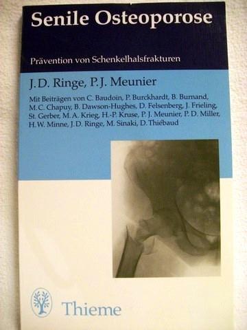 Senile Osteoporose Prävention von Schenkelhalsfrakturen / J.: Ringe, Johann D.
