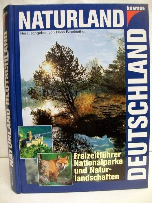 Naturland Deutschland . Freizeitführer, Nationalparke und Naturlandschaften.: Bibelriether, Hans [Hrsg.]: