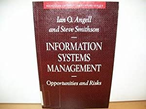 Information Systems Management Opportunities and Risks: Angell I. O. and Smithson S.: