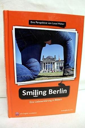 Smiling Berlin. Eine Liebeserklärung in Bildern. Eine: Walter, Lasse: