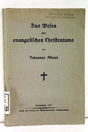 Das Wesen des evangelischen Christentums.: Albani, Johannes: