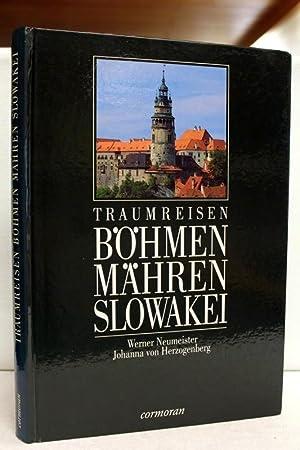 Traumreisen. Böhmen, Mähren, Slowakei.: Neumeister, Werner und