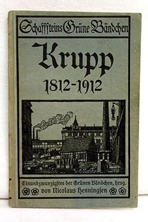 Krupp 1812 - 1912. die Entwicklung der: Henningsen, Nicolaus (Hrsg.):