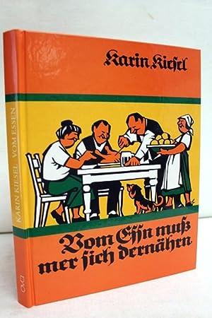 Vom Essn muss mer sich dernährn : Kiesel, Karin (Hrsg.):