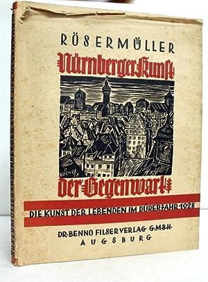 Nürnberger Kunst der Gegenwart. Die Kunst der: Rösermüller, Rudolf und