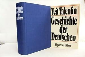 Geschichte der Deutschen. ; Mit e. Abriss: Valentin, Veit:
