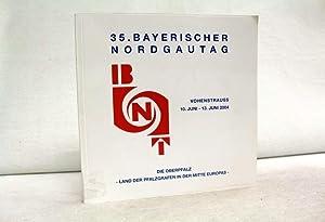 35. Bayerischer Nordgautag. Vohenstrauss 10.Juni - 13.Juni: Oberpfälzer Kulturbund (Hrsg)Martin