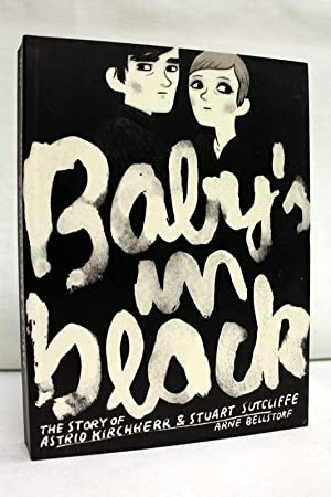 Baby`s in black. The story of Astrid Kirchherr & Stuart Sutcliffe.