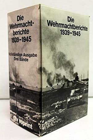 Die Wehrmachtberichte 1939 - 1945. Drei Bände.: Div.: