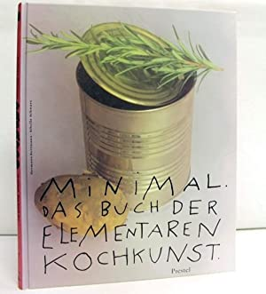 Minimal. Das Buch der elementaren Kochkunst. Hermann: Rottmann, Hermann: