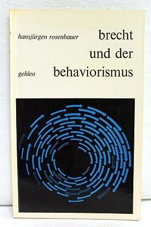 Brecht und der Behaviorismus. These ; N.F.,: Rosenbauer, Hansjürgen: