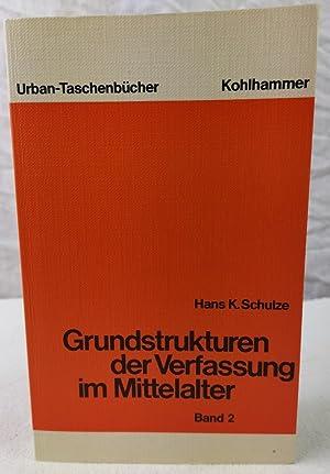 Grundstrukturen der Verfassung im Mittelalter. Band 2.: Schulze, , Hans