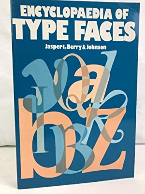 The Encyclopaedia of Type Faces.: Jaspert, W. Pincus,