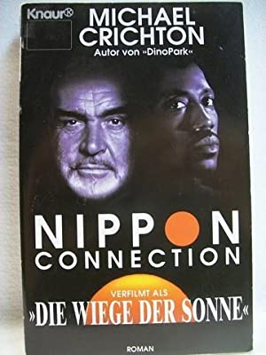 "Nippon-Connection Roman ; [verfilmt als ""Die Wiege: Crichton, Michael:"