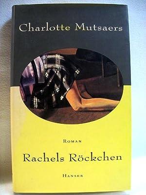 Rachels Röckchen : Roman: Mutsaers, Charlotte: