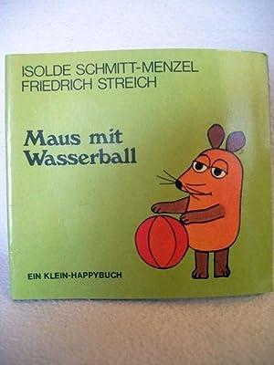 Maus mit Wasserball. Isolde Schmitt-Menzel ; Friedrich: Schmitt-Menzel, Isolde und