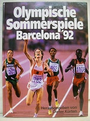 Olympische Sommerspiele Barcelona '92. Hrsg. von Dieter: Kürten, Dieter, Ulla