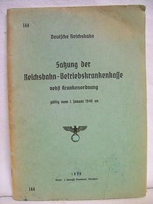 Satzung der Reichsbahn-Betriebskrankenkasse nebst Krankenordnung gültig vom: Unbekannt: