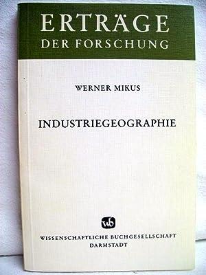 Industriegeographie : Themen d. allg. Industrieraumlehre. Erträge: Mikus, Werner: