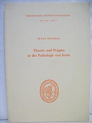Theorie und Pragma in der Pathologie von: Büchner, Franz und