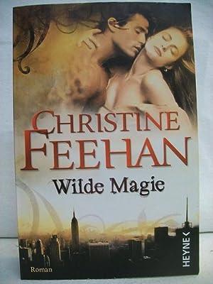 Wilde Magie : Roman. Leopardenmenschen-Saga, Christine Feehan.: Feehan, Christine und
