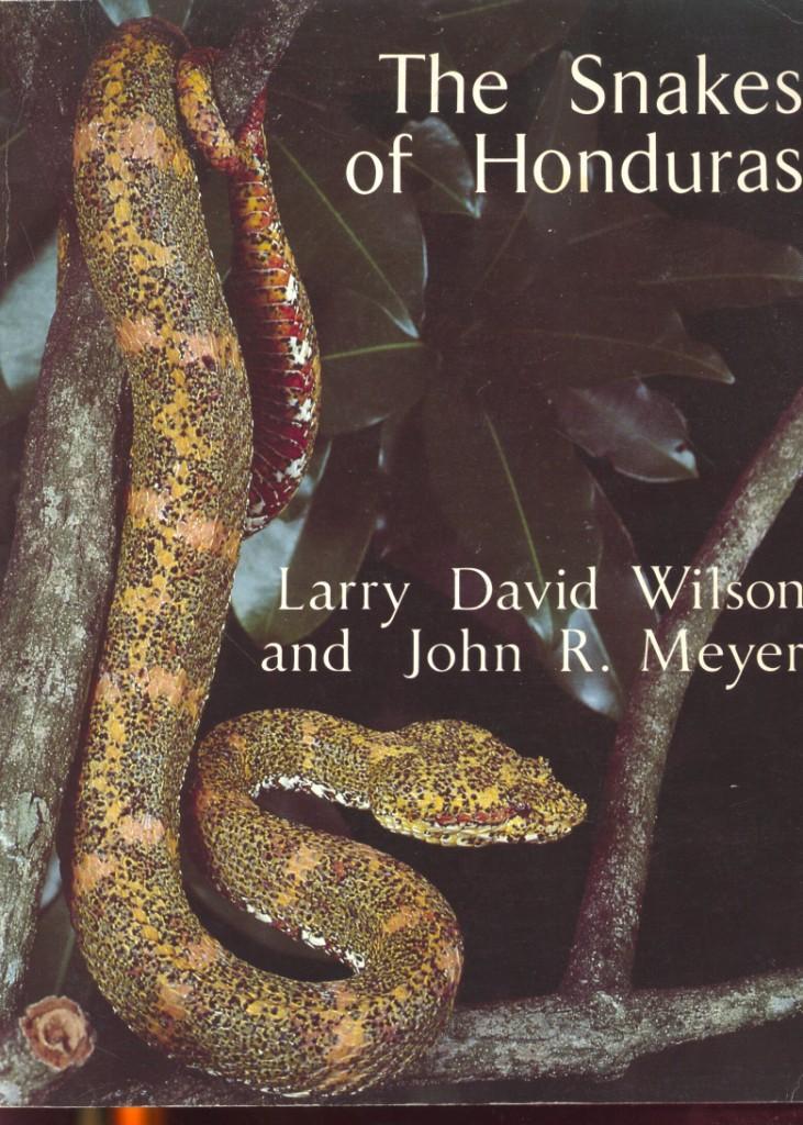 The Snakes of Honduras .: Wilson, Larry David, and John R. Meyer