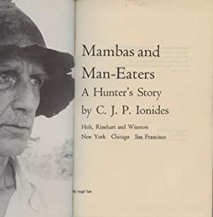 Mambas and Man-Eaters.A Hunter's Story.: Ionides, C. J. P.