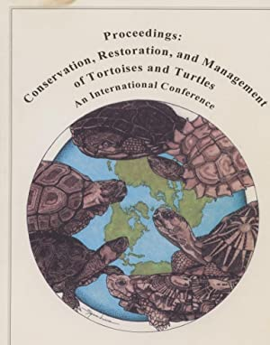 Proceedings: Conservation, Restoration, and Management of Tortoises and Turtles - An Internationa...