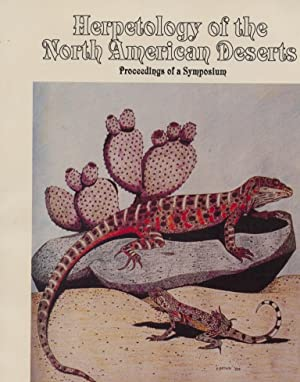 Herpetology of the North American Deserts - Proceedings of a Symposium.