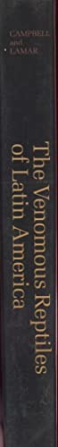 The Venomous Reptiles of Latin America.: Campbell, Jonathon A., and William W. Lamar