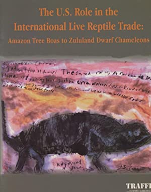 The U.S. Role in the International Live Reptile Trade: Amazon Tree Boas to Zululand Dwarf Chamele...