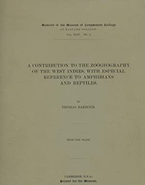 A Contribution to the Zoogeography of the West Indies, with Especial Reference to Amphibians and ...
