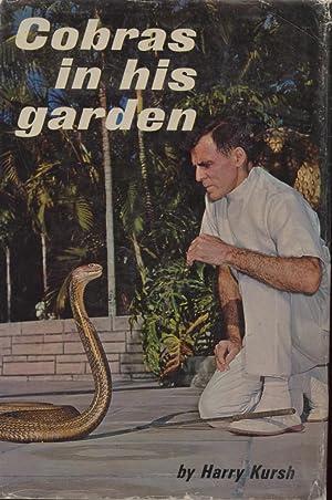Cobras in his garden.: Kursh, Harry