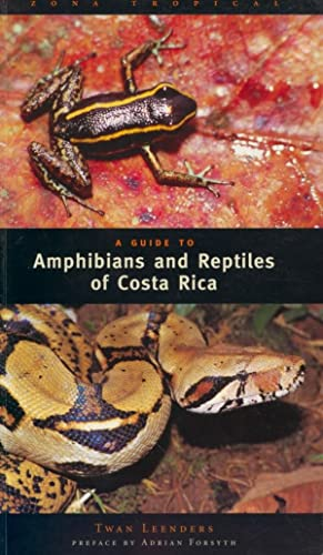 A Guide to Amphibians and Reptiles of Costa Rica.: Leenders, Twan
