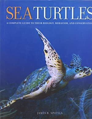Sea Turtles - A Complete Guide to their Biology, Behavior, and Conservation.
