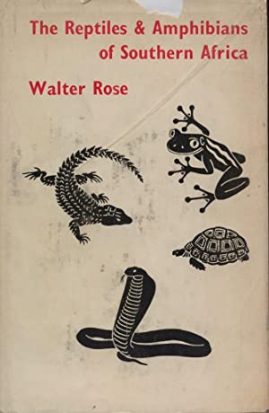 The Reptiles and Amphibians of Southern Africa.: Rose, Walter