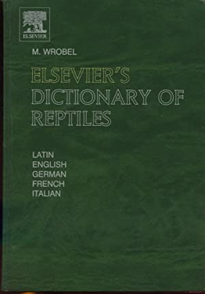 Elsevier's Dictionary of Reptiles in Latin, English, German, French, and Italian: Wrobel, ...