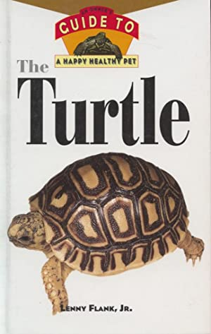 The Turtle - An Owners Guide to a Happy Healthy Pet