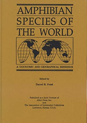 Amphibian Species of the World a Taxonomic and Geographical Reference: Frost, Darrel R.